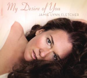 My Desire of You. Jamie Lynn Fletcher.