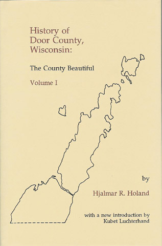 History of Door County Hajlmar Holand