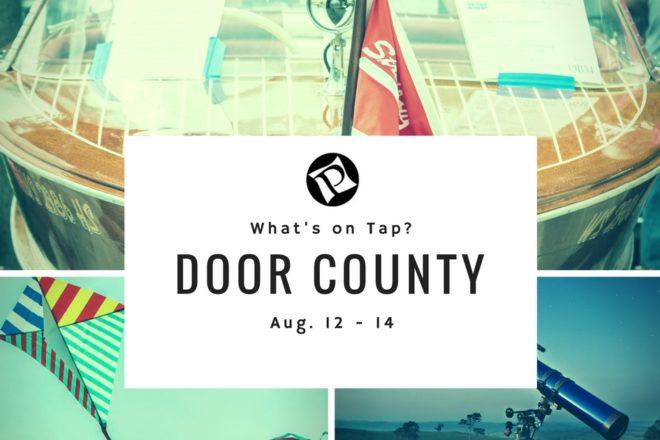 What S On Tap Door County Aug 12 14 2016