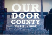 A new Our Door County video produced by Peninsula Filmworks for the Door County Visitor Bureau looks at winter life in Door County.