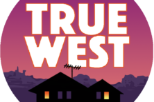 Third Avenue Playhouse. True West.