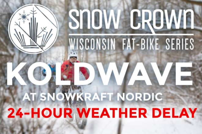 SNOWKRAFT Fat Bike Race Delayed Till Sunday