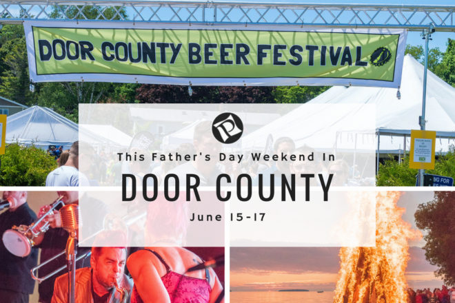This Weekend in Door County: Beer Fest, Fyr Ball, and Father's Day