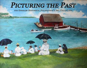 'Picturing the Past' Book Inspires Ephraim Exhibit
