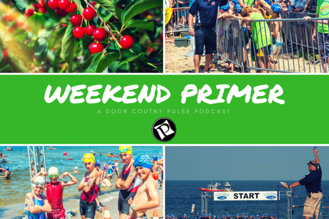 Weekend Primer Podcast: Cherry De-Lite Festival, Door County Triathlon