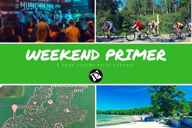 Corn Fest, Door County Century, Exploding Footballs: Weekend Primer Podcast