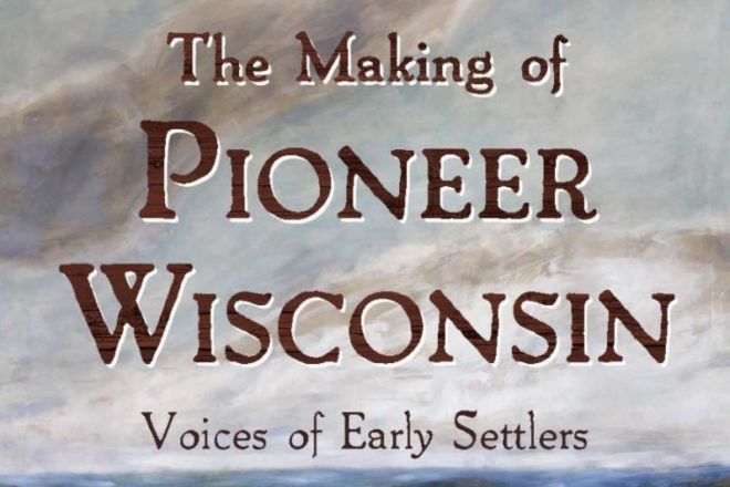 New Book Shares Voices of Midwestern Settlers