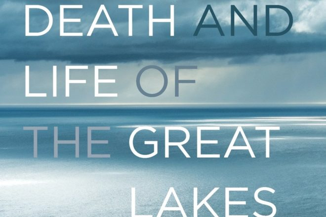 Review: 'The Death and Life of the Great Lakes'