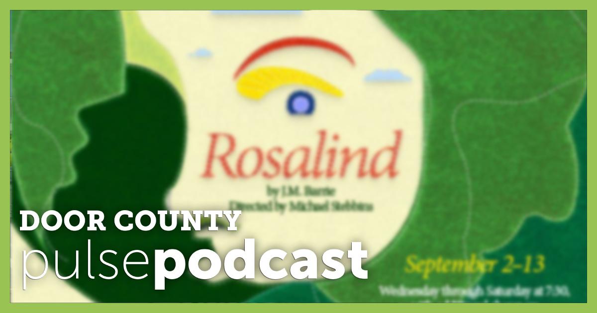 PODCAST: Door Shakespeare Presents a Remote Production of Rosalind - Door County Pulse