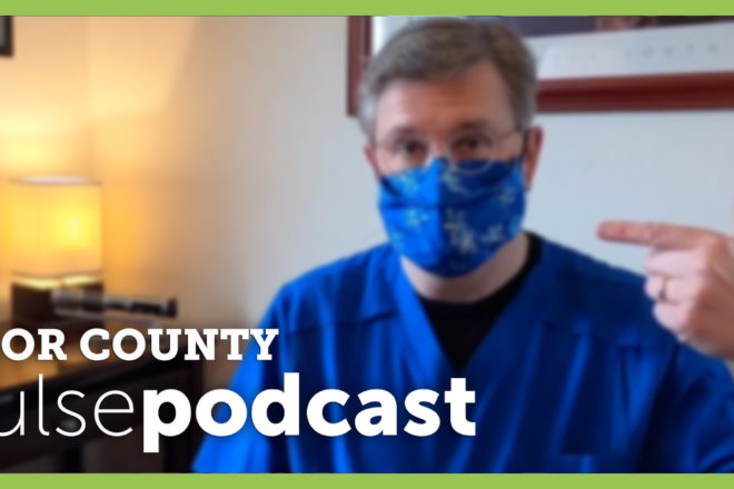 PODCAST: Dr. Jim Heise on What We've Learned, What We Need to Do as Cases Skyrocket